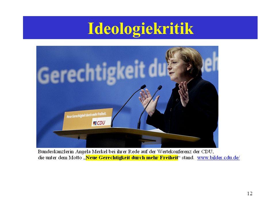 11 Ideologiekritik Herrschaftssprache: Exklusivität - Informationsbeschränkung - Anweisungsstil Begriffe besetzen - parteilicher Sprachgebrauch - eins