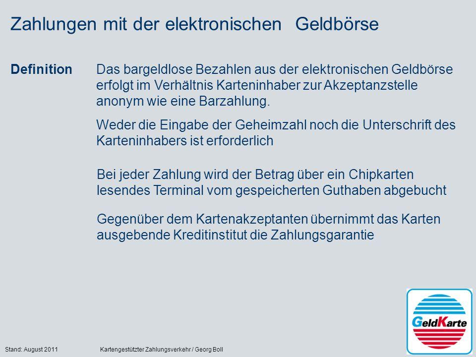 Stand: August 2011Kartengestützter Zahlungsverkehr / Georg Boll17 Zahlungen mit der elektronischen Geldbörse DefinitionDas bargeldlose Bezahlen aus de