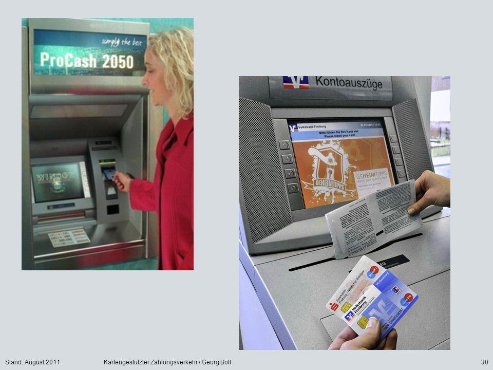 Stand: August 2011Kartengestützter Zahlungsverkehr / Georg Boll30