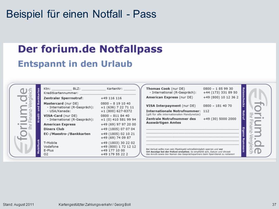 Stand: August 2011Kartengestützter Zahlungsverkehr / Georg Boll37 Beispiel für einen Notfall - Pass