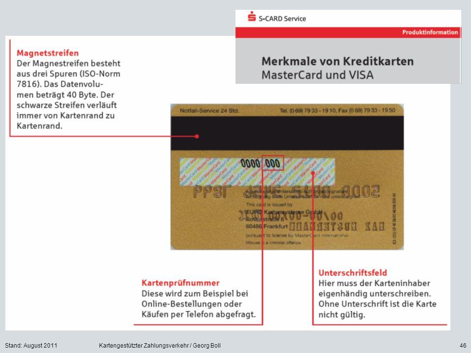 Stand: August 2011Kartengestützter Zahlungsverkehr / Georg Boll46