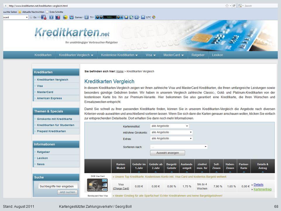 Stand: August 2011Kartengestützter Zahlungsverkehr / Georg Boll68
