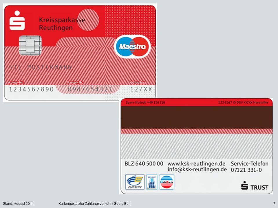 Stand: August 2011Kartengestützter Zahlungsverkehr / Georg Boll7