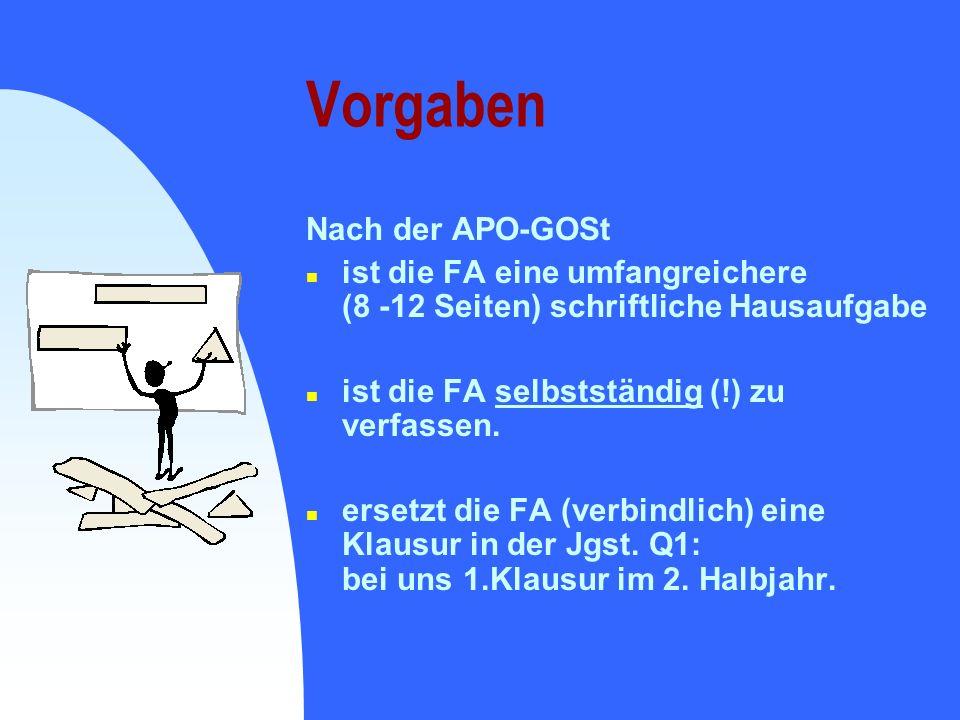 Vorgaben Nach der APO-GOSt n ist die FA eine umfangreichere (8 -12 Seiten) schriftliche Hausaufgabe n ist die FA selbstständig (!) zu verfassen. n ers