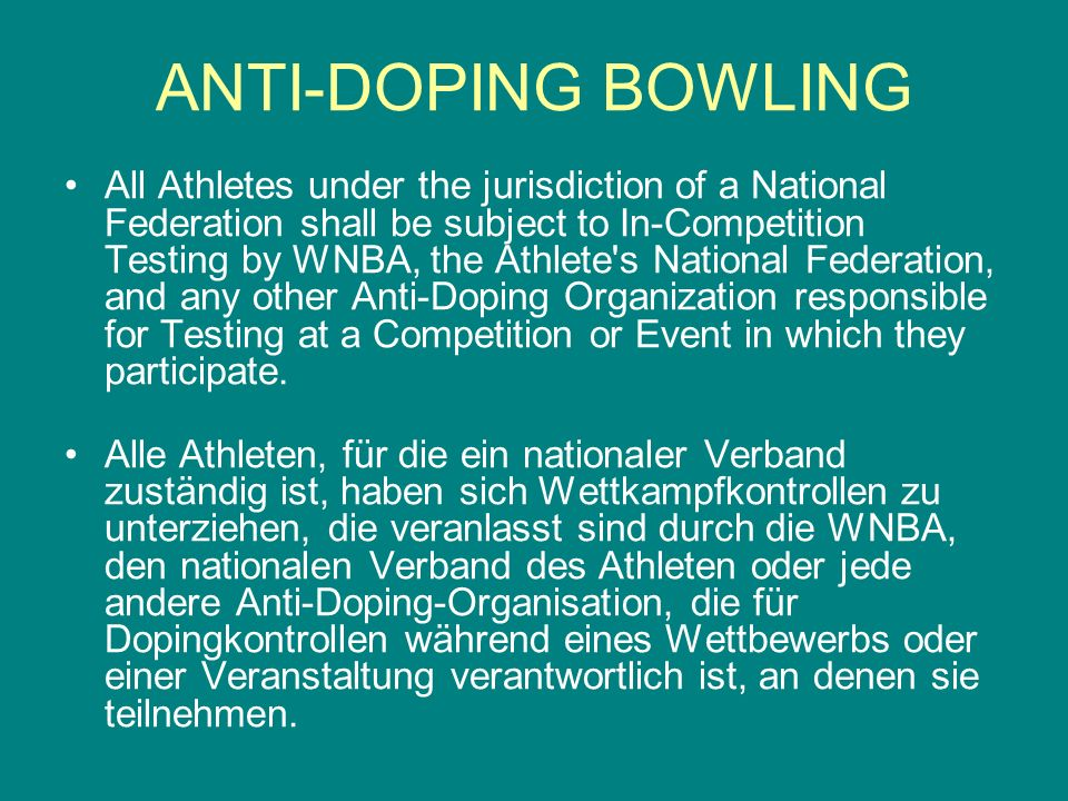 All Athletes under the jurisdiction of a National Federation shall be subject to In-Competition Testing by WNBA, the Athlete's National Federation, an