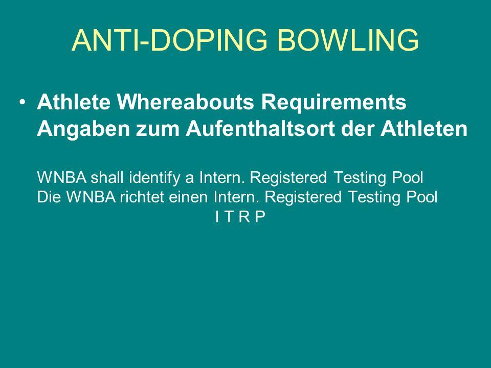 Athlete Whereabouts Requirements Angaben zum Aufenthaltsort der Athleten WNBA shall identify a Intern. Registered Testing Pool Die WNBA richtet einen