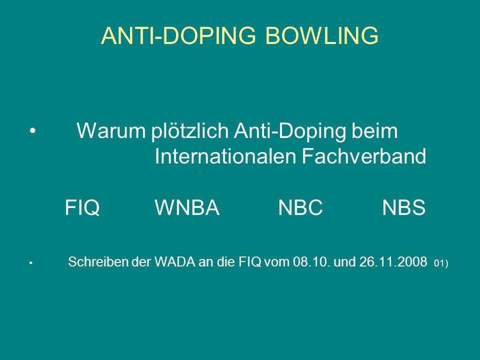 ANTI-DOPING BOWLING Warum plötzlich Anti-Doping beim Internationalen Fachverband FIQ WNBA NBC NBS Schreiben der WADA an die FIQ vom 08.10. und 26.11.2