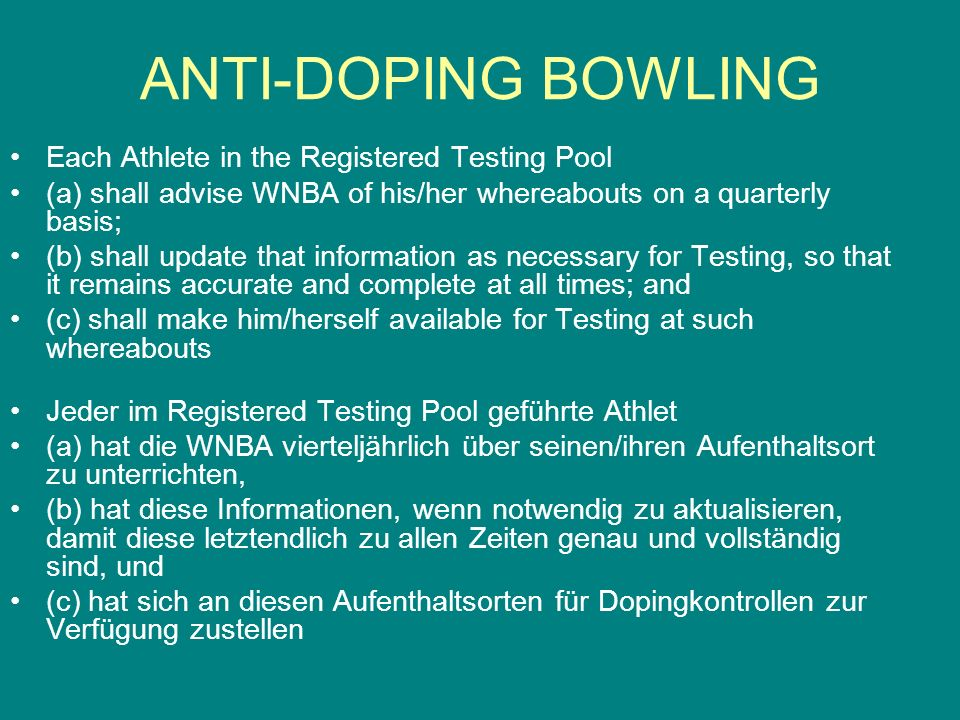 Each Athlete in the Registered Testing Pool (a) shall advise WNBA of his/her whereabouts on a quarterly basis; (b) shall update that information as ne
