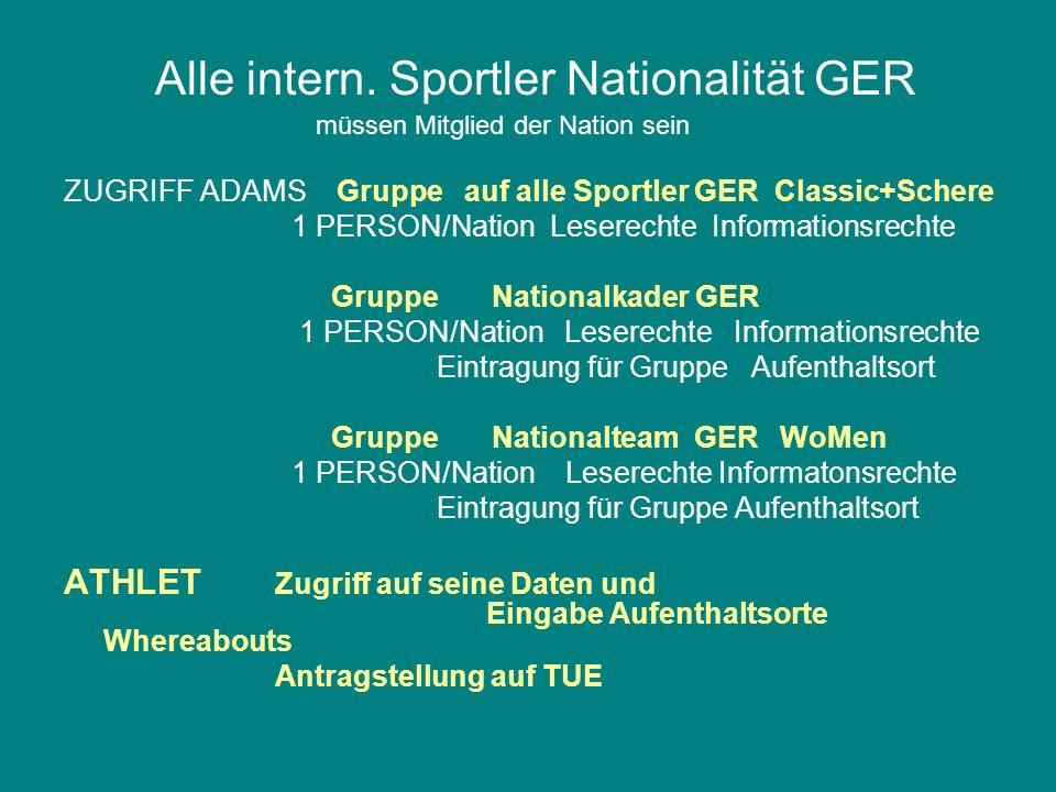 Alle intern. Sportler Nationalität GER müssen Mitglied der Nation sein ZUGRIFF ADAMS Gruppe auf alle Sportler GER Classic+Schere 1 PERSON/Nation Leser