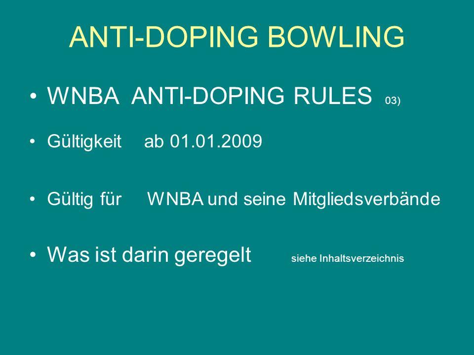WNBA ANTI-DOPING RULES 03) Gültigkeit ab 01.01.2009 Gültig für WNBA und seine Mitgliedsverbände Was ist darin geregelt siehe Inhaltsverzeichnis ANTI-D