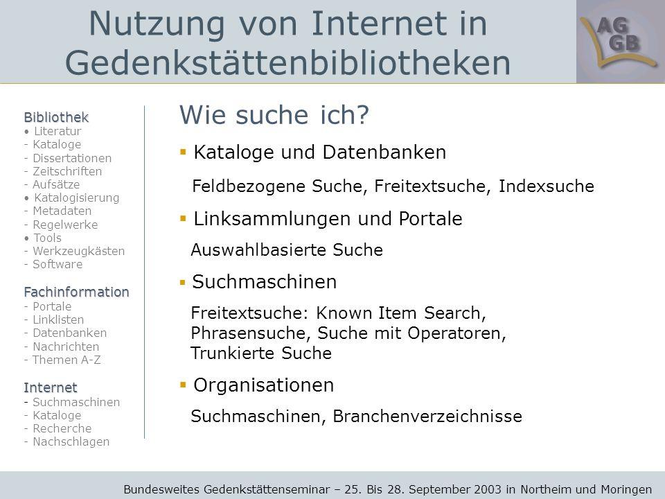 Nutzung von Internet in Gedenkstättenbibliotheken Jutta Lindenthal Wie suche ich.