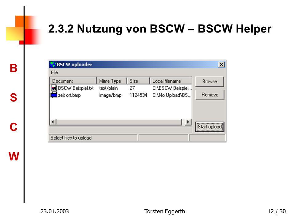 BSCWBSCW 23.01.2003Torsten Eggerth12 / 30 2.3.2 Nutzung von BSCW – BSCW Helper