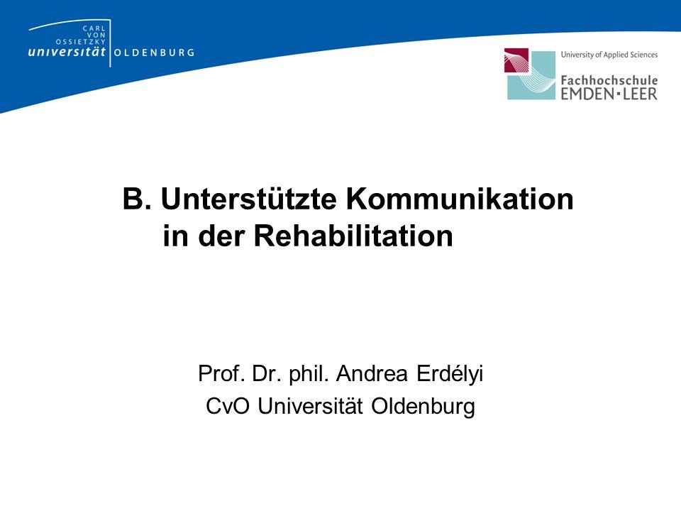 B.Unterstützte Kommunikation in der Rehabilitation Prof.