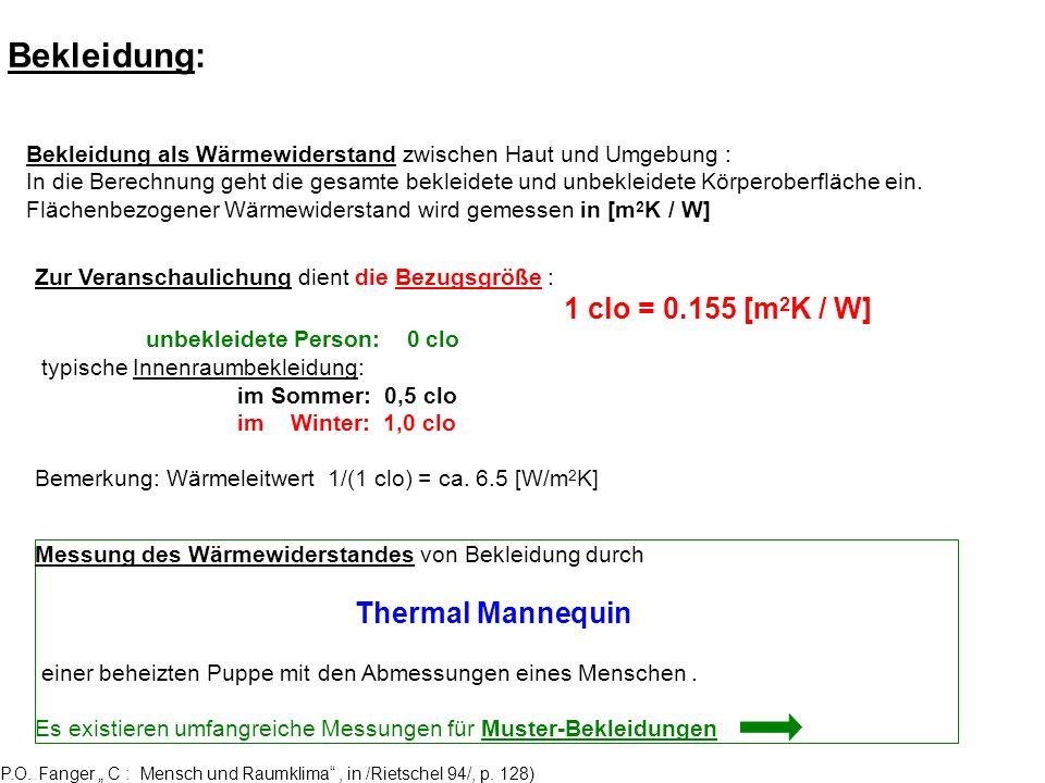 P.O. Fanger C : Mensch und Raumklima, in /Rietschel 94/, p. 128) Bekleidung: Bekleidung als Wärmewiderstand zwischen Haut und Umgebung : In die Berech