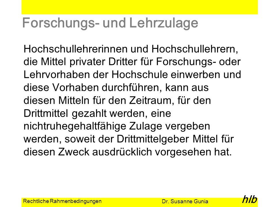 Dr. Susanne Gunia hlb Rechtliche Rahmenbedingungen Forschungs- und Lehrzulage Hochschullehrerinnen und Hochschullehrern, die Mittel privater Dritter f