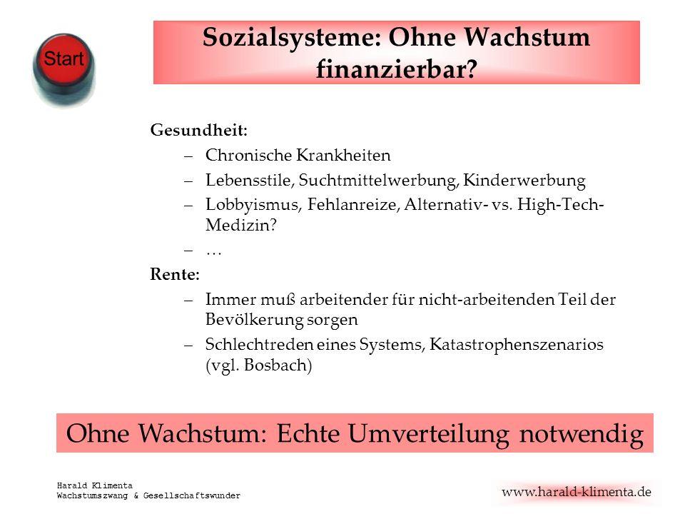 www.harald-klimenta.de Harald Klimenta Wachstumszwang & Gesellschaftswunder Sozialsysteme: Ohne Wachstum finanzierbar? Gesundheit: –Chronische Krankhe