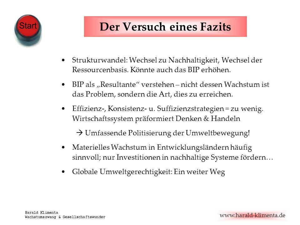 www.harald-klimenta.de Harald Klimenta Wachstumszwang & Gesellschaftswunder Der Versuch eines Fazits Strukturwandel: Wechsel zu Nachhaltigkeit, Wechse