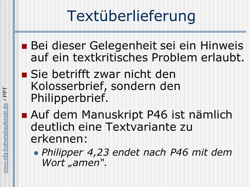 www.efg-hohenstaufenstr.dewww.efg-hohenstaufenstr.de / PPT Textüberlieferung Bei dieser Gelegenheit sei ein Hinweis auf ein textkritisches Problem erlaubt.