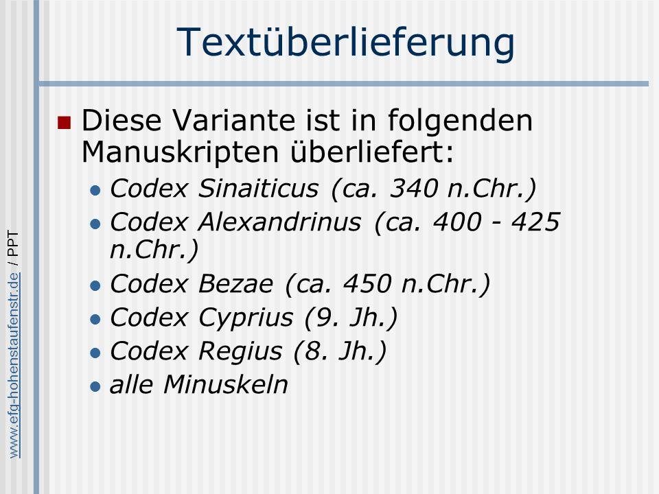 www.efg-hohenstaufenstr.dewww.efg-hohenstaufenstr.de / PPT Textüberlieferung Diese Variante ist in folgenden Manuskripten überliefert: Codex Sinaiticus (ca.