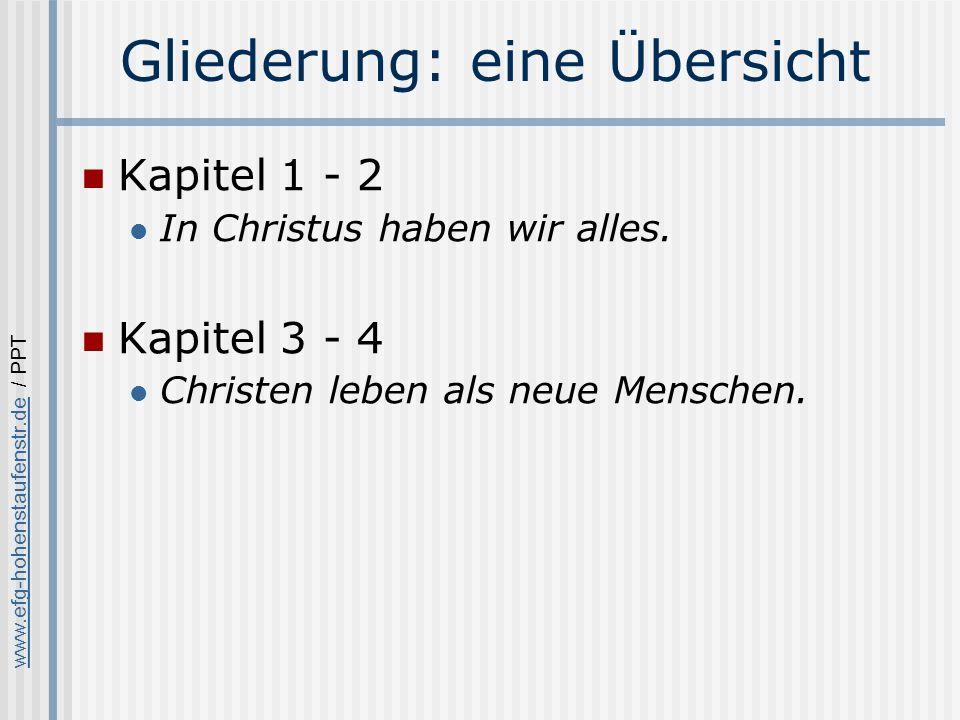 www.efg-hohenstaufenstr.dewww.efg-hohenstaufenstr.de / PPT Gliederung: eine Übersicht Kapitel 1 - 2 In Christus haben wir alles.