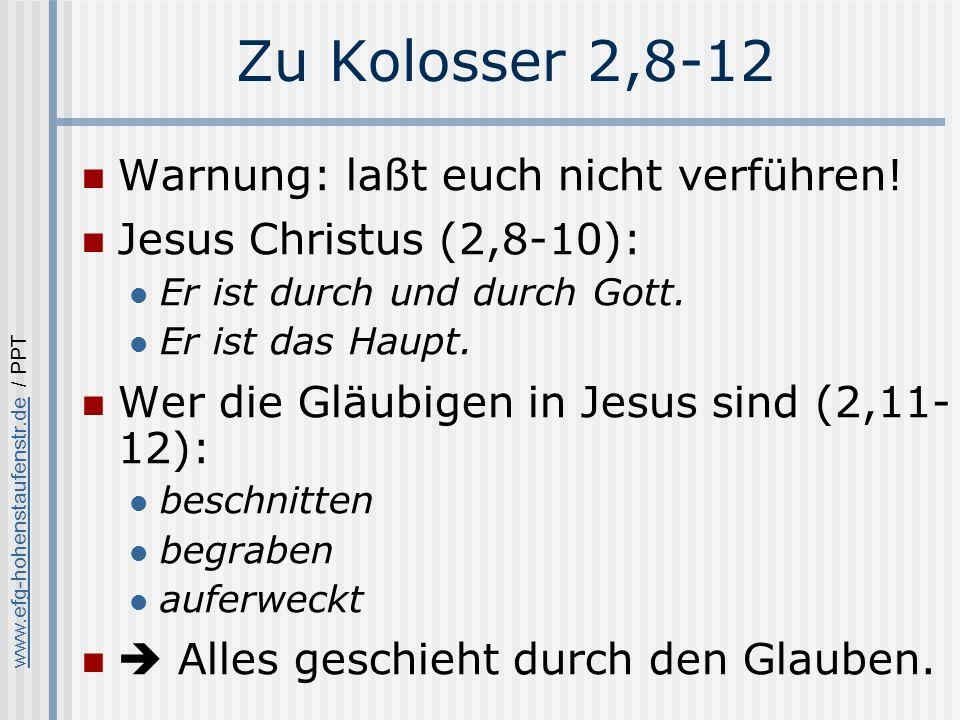 www.efg-hohenstaufenstr.dewww.efg-hohenstaufenstr.de / PPT Zu Kolosser 2,8-12 Warnung: laßt euch nicht verführen.