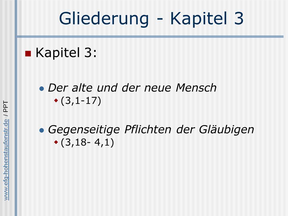 www.efg-hohenstaufenstr.dewww.efg-hohenstaufenstr.de / PPT Gliederung - Kapitel 3 Kapitel 3: Der alte und der neue Mensch (3,1-17) Gegenseitige Pflichten der Gläubigen (3,18- 4,1)