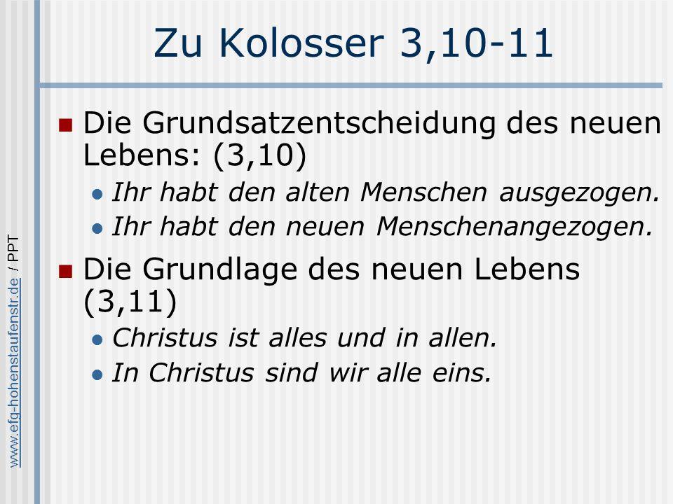 www.efg-hohenstaufenstr.dewww.efg-hohenstaufenstr.de / PPT Zu Kolosser 3,10-11 Die Grundsatzentscheidung des neuen Lebens: (3,10) Ihr habt den alten Menschen ausgezogen.