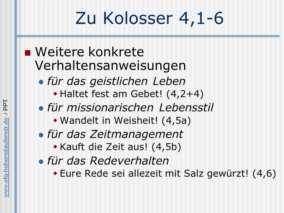 www.efg-hohenstaufenstr.dewww.efg-hohenstaufenstr.de / PPT Zu Kolosser 4,1-6 Weitere konkrete Verhaltensanweisungen für das geistlichen Leben Haltet fest am Gebet.