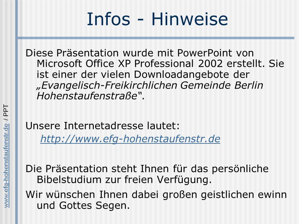 www.efg-hohenstaufenstr.dewww.efg-hohenstaufenstr.de / PPT Infos - Hinweise Diese Präsentation wurde mit PowerPoint von Microsoft Office XP Professional 2002 erstellt.