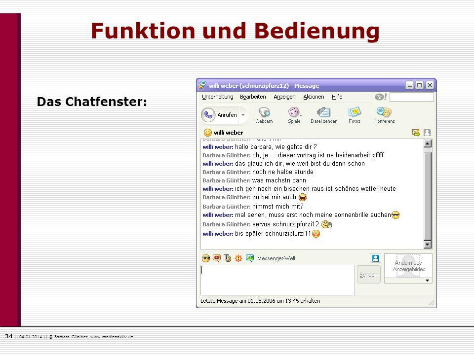 34    04.01.2014    © Barbara Günther, www.medienaktiv.de Funktion und Bedienung Das Chatfenster: