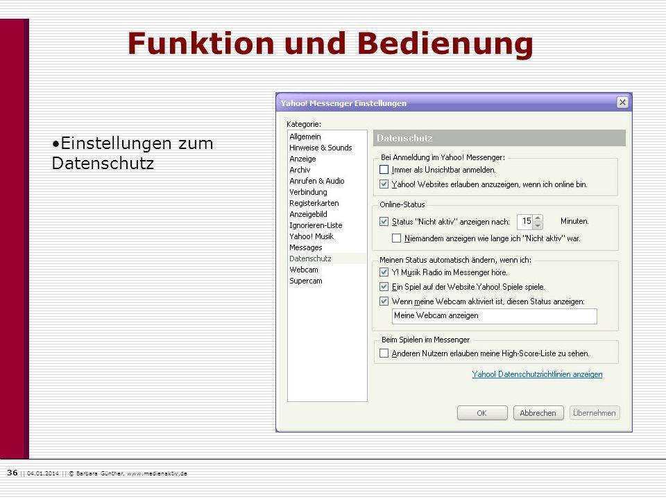 36    04.01.2014    © Barbara Günther, www.medienaktiv.de Funktion und Bedienung Einstellungen zum Datenschutz