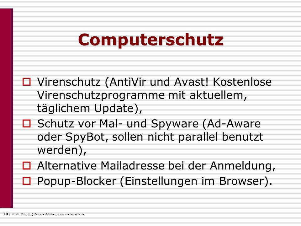 70    04.01.2014    © Barbara Günther, www.medienaktiv.de Computerschutz Virenschutz (AntiVir und Avast! Kostenlose Virenschutzprogramme mit aktuellem