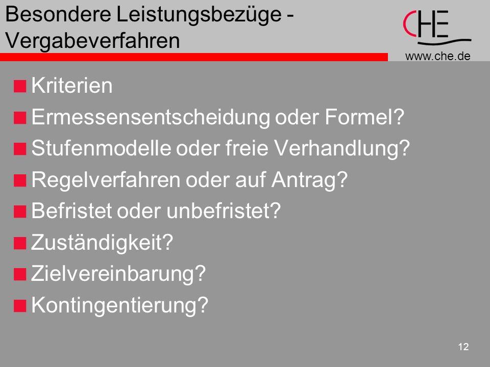 www.che.de 12 Besondere Leistungsbezüge - Vergabeverfahren Kriterien Ermessensentscheidung oder Formel? Stufenmodelle oder freie Verhandlung? Regelver