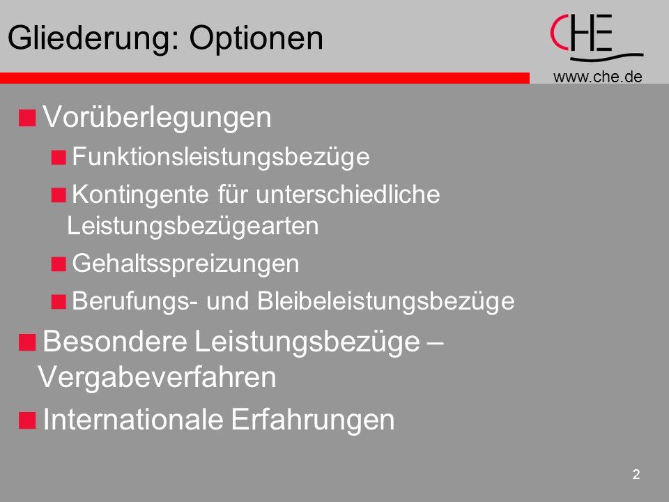 www.che.de 2 Gliederung: Optionen Vorüberlegungen Funktionsleistungsbezüge Kontingente für unterschiedliche Leistungsbezügearten Gehaltsspreizungen Be