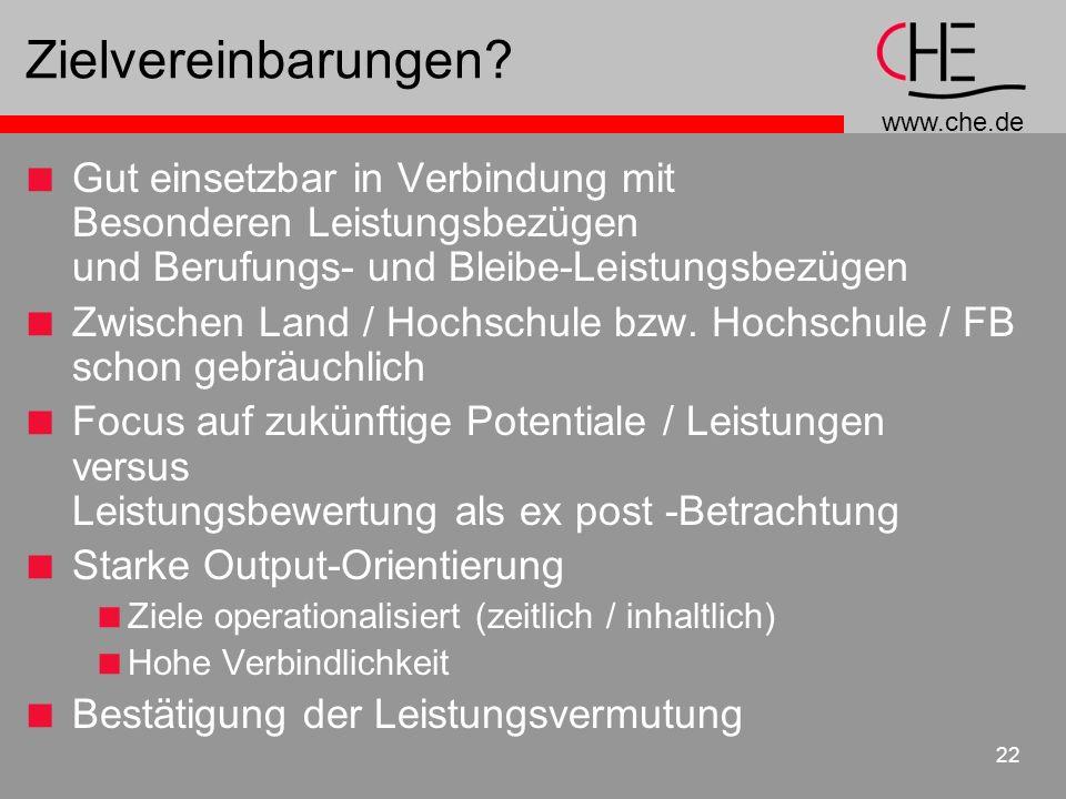 www.che.de 22 Zielvereinbarungen? Gut einsetzbar in Verbindung mit Besonderen Leistungsbezügen und Berufungs- und Bleibe-Leistungsbezügen Zwischen Lan