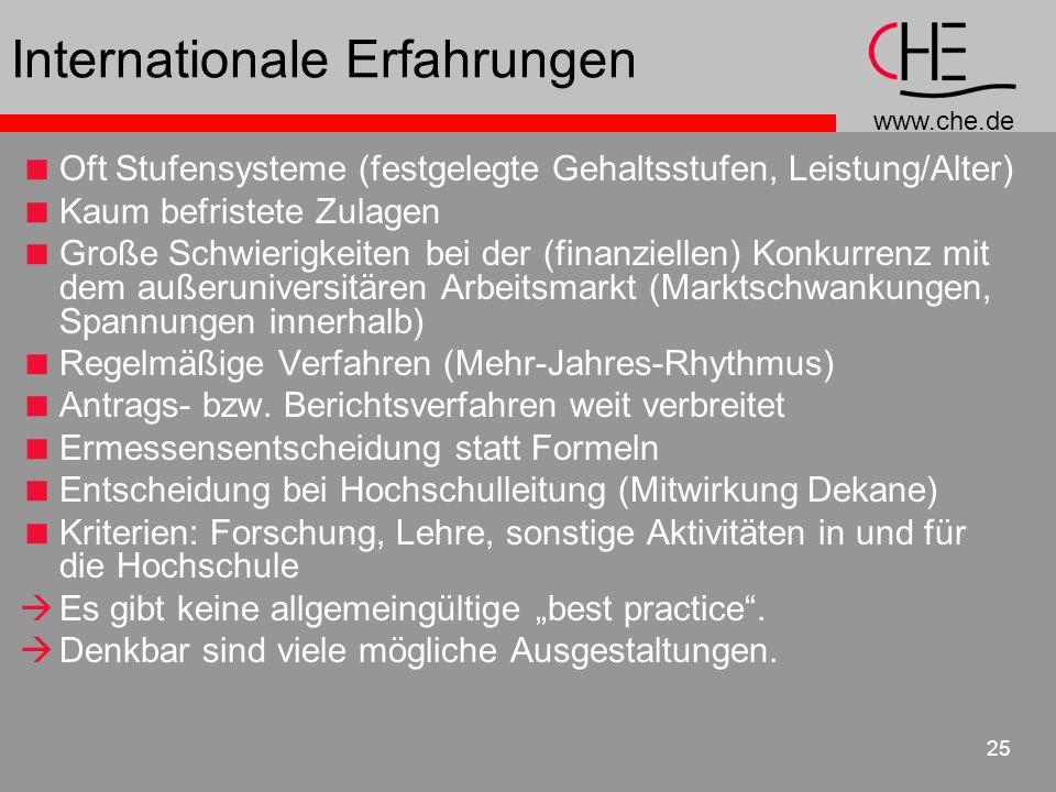 www.che.de 25 Internationale Erfahrungen Oft Stufensysteme (festgelegte Gehaltsstufen, Leistung/Alter) Kaum befristete Zulagen Große Schwierigkeiten b