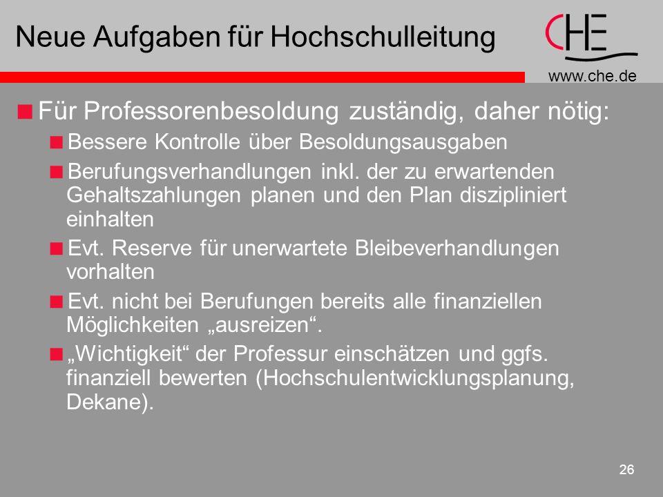 www.che.de 26 Neue Aufgaben für Hochschulleitung Für Professorenbesoldung zuständig, daher nötig: Bessere Kontrolle über Besoldungsausgaben Berufungsv