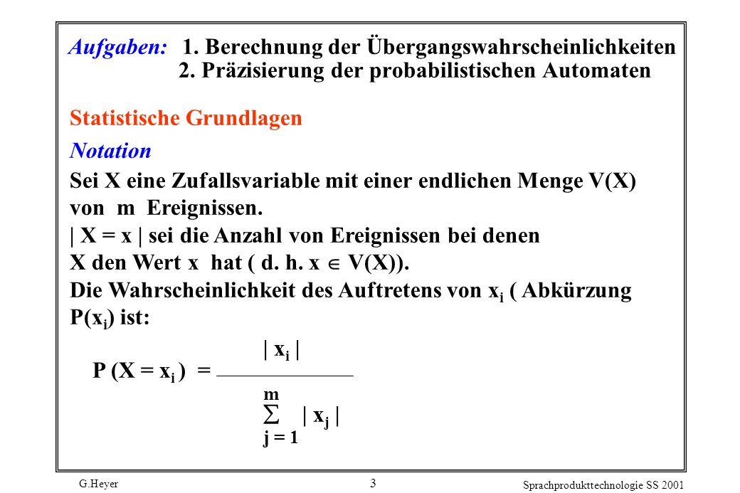G.Heyer Sprachprodukttechnologie SS 2001 3 Aufgaben:1.