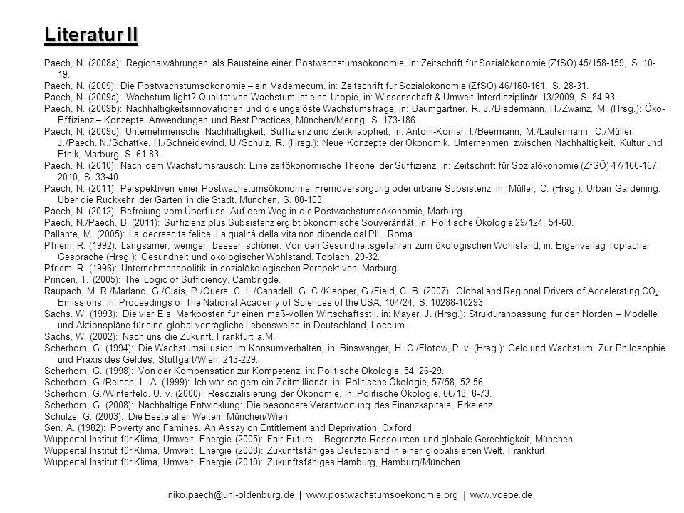 niko.paech@uni-oldenburg.de www.postwachstumsoekonomie.org www.voeoe.de Literatur II Paech, N. (2008a): Regionalwährungen als Bausteine einer Postwach