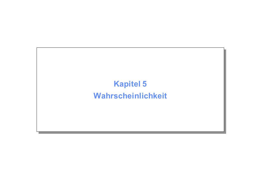 Kapitel 5 © Beutelspacher Dezember 2004 Seite 12 Beispiel Zweimaliges Würfeln: = {(1,1), (1,2),..., (6,6)} = {(i,j) i, j {1, 2, 3, 4, 5, 6}}.