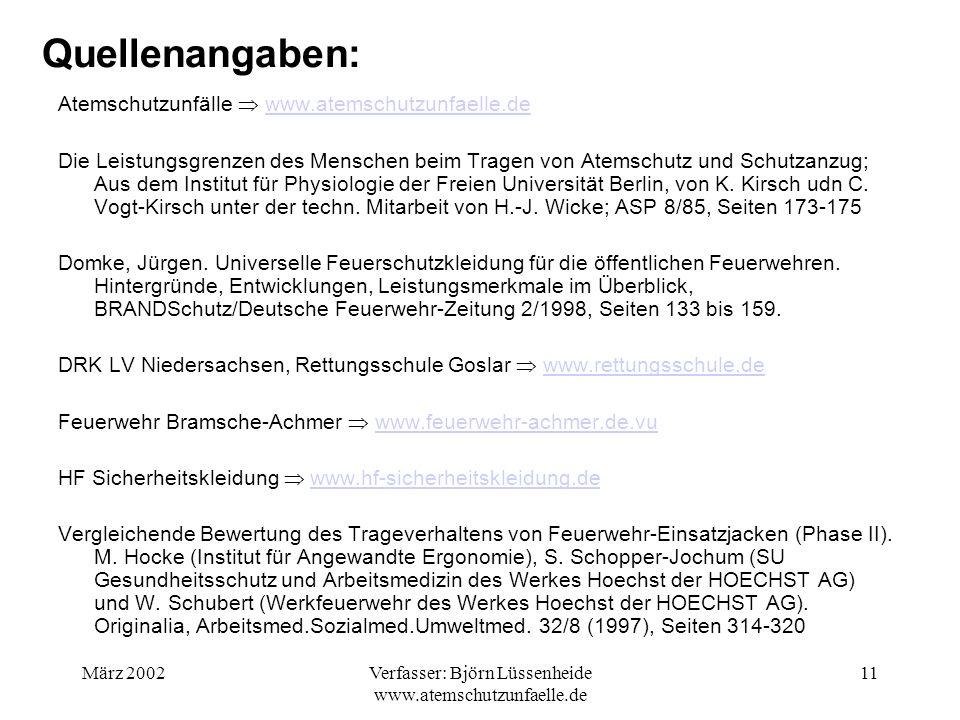 März 2002Verfasser: Björn Lüssenheide www.atemschutzunfaelle.de 11 Quellenangaben: Atemschutzunfälle www.atemschutzunfaelle.dewww.atemschutzunfaelle.d