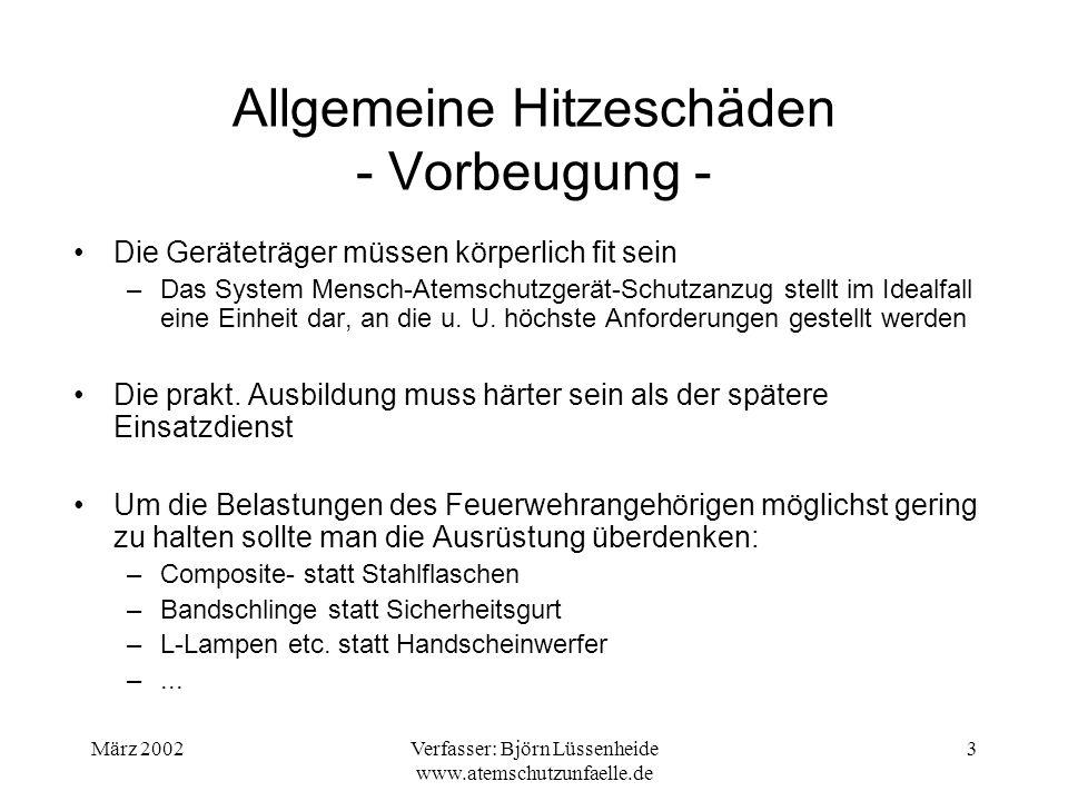 März 2002Verfasser: Björn Lüssenheide www.atemschutzunfaelle.de 3 Allgemeine Hitzeschäden - Vorbeugung - Die Geräteträger müssen körperlich fit sein –