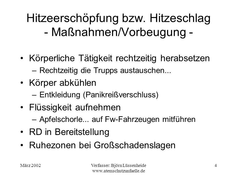 März 2002Verfasser: Björn Lüssenheide www.atemschutzunfaelle.de 5 Panikreißverschluss moderner Überjacken Reißverschluss einfach nach oben ziehen Anwendung nach heißen Innenangriffen (Überhitzung des FA vermeiden) Vorsicht bei der PA- und Helmabnahme (heiße Metallteile)