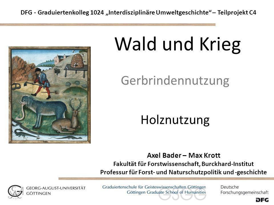 Axel Bader – Max Krott Fakultät für Forstwissenschaft, Burckhard-Institut Professur für Forst- und Naturschutzpolitik und -geschichte DFG - Graduierte