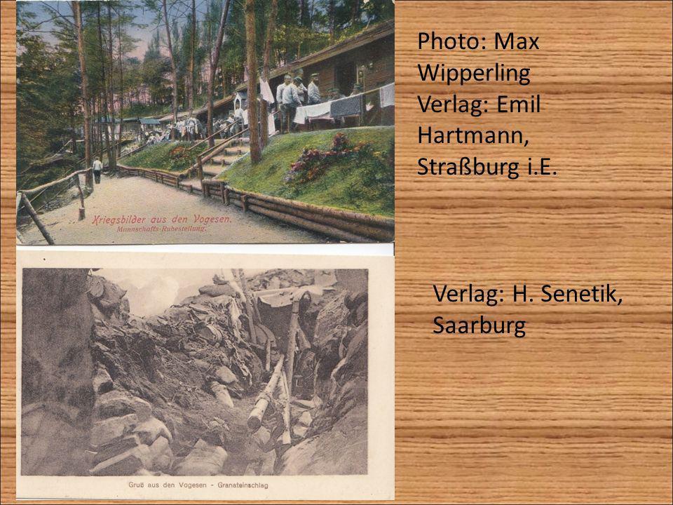 Photo: Max Wipperling Verlag: Emil Hartmann, Straßburg i.E. Verlag: H. Senetik, Saarburg