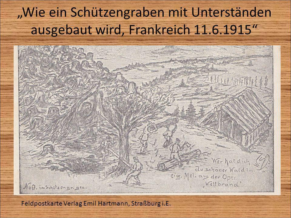 Wie ein Schützengraben mit Unterständen ausgebaut wird, Frankreich 11.6.1915 Feldpostkarte Verlag Emil Hartmann, Straßburg i.E.