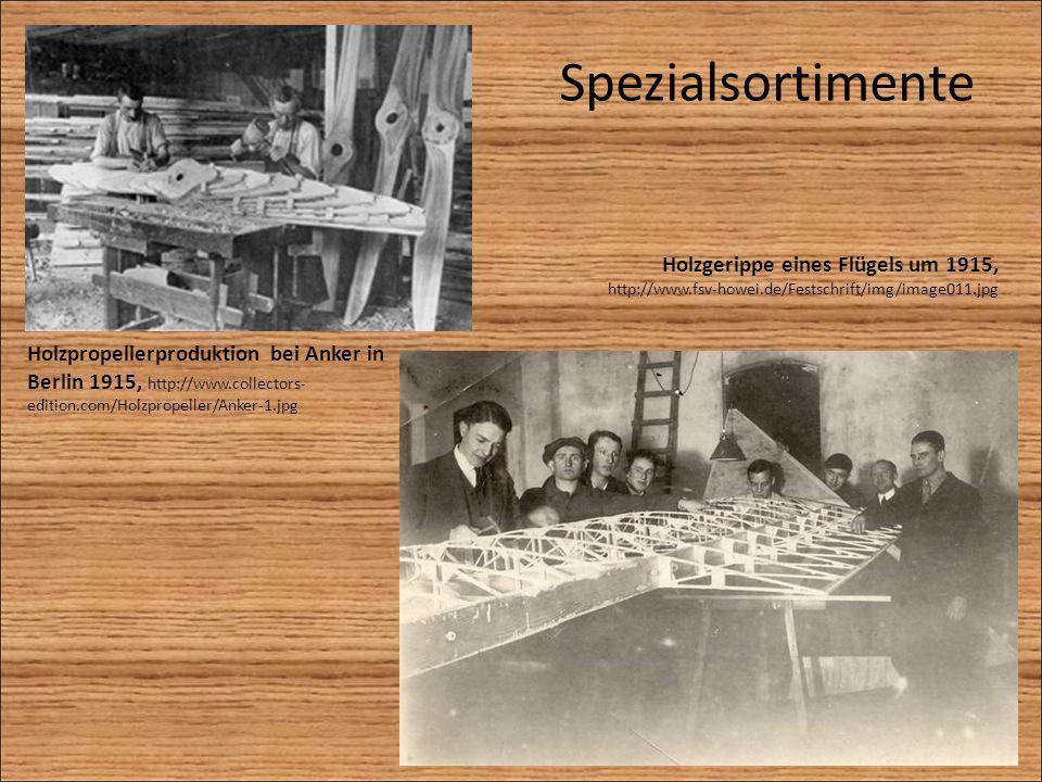 Spezialsortimente Holzpropellerproduktion bei Anker in Berlin 1915, http://www.collectors- edition.com/Holzpropeller/Anker-1.jpg Holzgerippe eines Flü