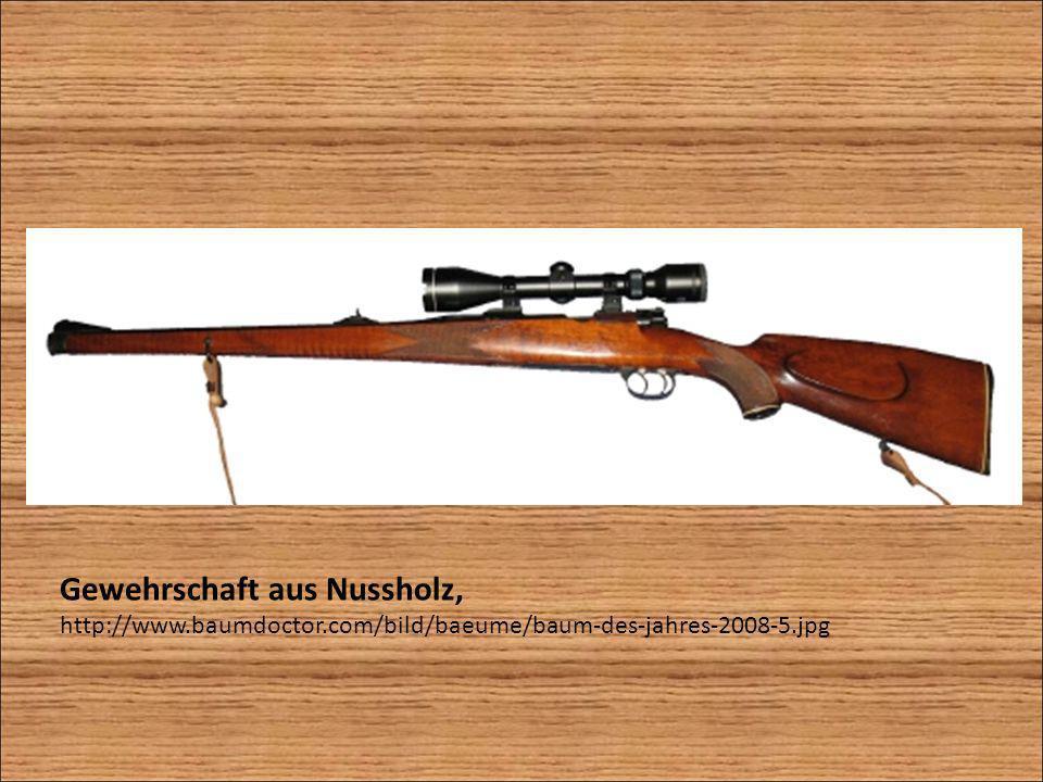 Gewehrschaft aus Nussholz, http://www.baumdoctor.com/bild/baeume/baum-des-jahres-2008-5.jpg