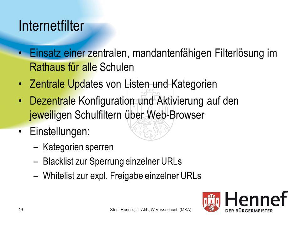 Internetfilter Einsatz einer zentralen, mandantenfähigen Filterlösung im Rathaus für alle Schulen Zentrale Updates von Listen und Kategorien Dezentral