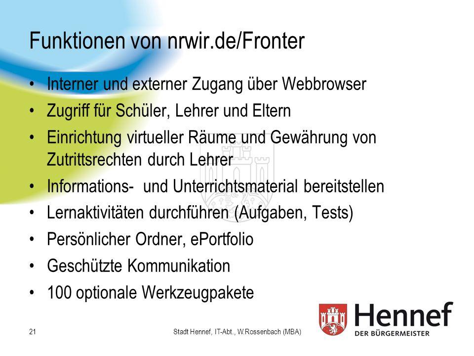 Funktionen von nrwir.de/Fronter Interner und externer Zugang über Webbrowser Zugriff für Schüler, Lehrer und Eltern Einrichtung virtueller Räume und G
